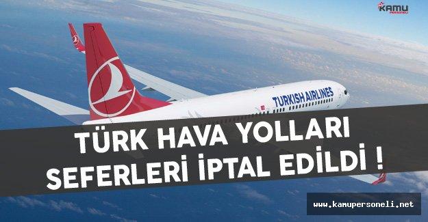 Türk Hava Yolları Seferleri İptal Edildi