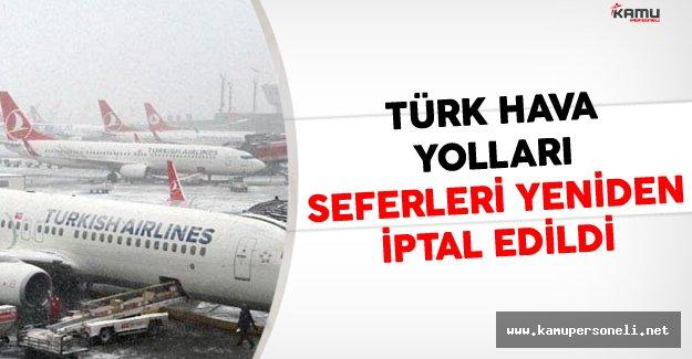 Türk Hava Yolları (TH) Seferleri Yeniden İptal Edildi