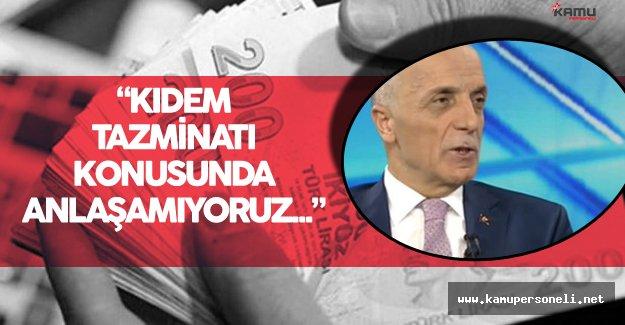 """TÜRK-İŞ Genel Başkanı Atalay'dan Kıdem Tazminatı Açıklaması: """" Biz Anlaşamıyoruz..."""""""