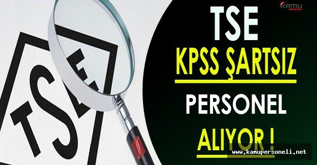 Türk Standartları Enstitüsü ( TSE ) KPSS Şartsız Personel Alıyor!