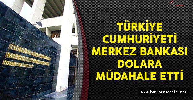 Türkiye Cumhuriyeti Merkez Bankası Dolara Müdahale Etti