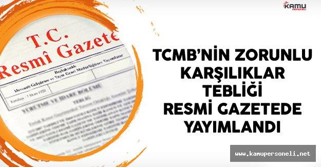 Türkiye Cumhuriyeti Merkez Bankasının Zorunlu Karşılıklar Tebliği Resmi Gazetede Yayımlandı