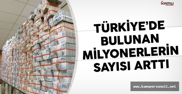 Türkiye'de Bulunan Milyonerlerin Sayısı Arttı