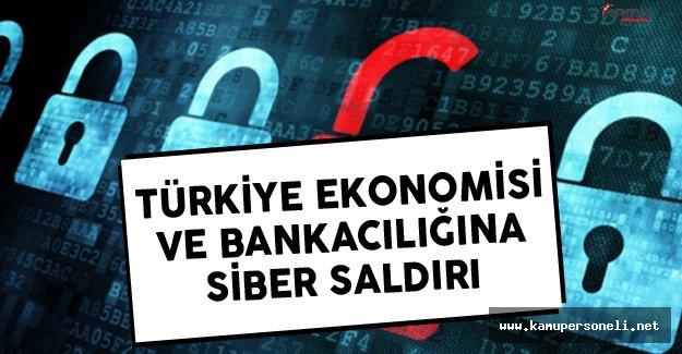Türkiye Ekonomisine Ve Bankacılığına Siber Saldırı