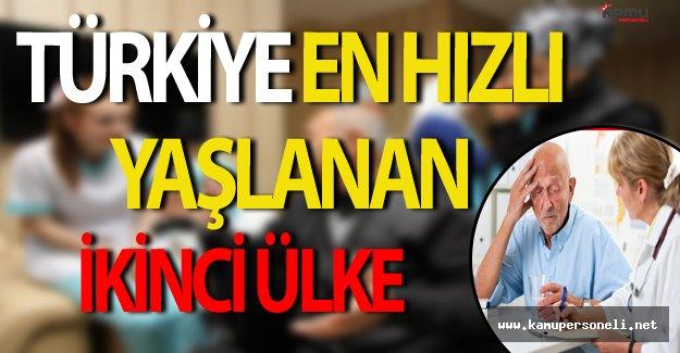 Türkiye En Hızlı Yaşlanan İkinci Ülke