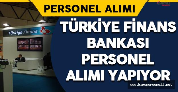 Türkiye Finans Bankası Personel Alımı Yapıyor