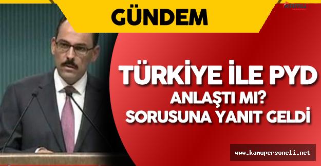 Türkiye ile PYD Anlaştı Mı? Sorusuna Cumhurbaşkanlığı'ndan Yanıt