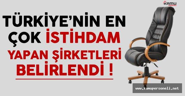 Türkiye'nin En Çok İstihdam Yapan Şirketleri Belirlendi !