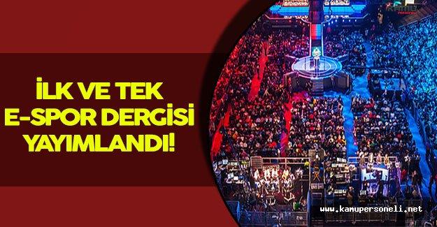 Türkiye' nin İlk ve Tek E-Spor Dergisi Yayın Hayatına Başladı!