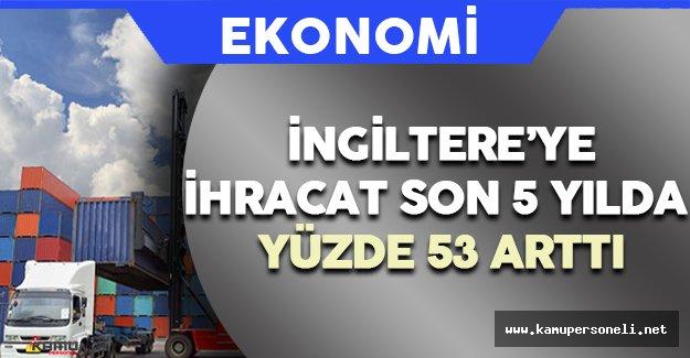 Türkiye'nin İngiltere'ye İhracatı Yüzde 17 Arttı