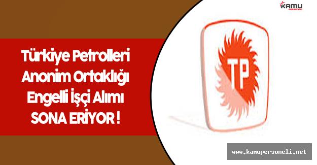 Türkiye Petrolleri Anonim Ortaklığı İşçi Alımı Sona Eriyor