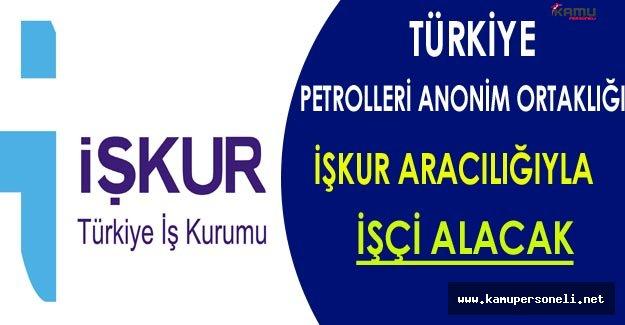 Türkiye Petrolleri Anonim Ortaklığı İşçi Alımı Yapacak