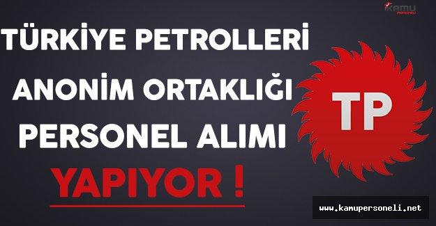 Türkiye Petrolleri Anonim Ortaklığı ( TPAO ) Personel Alıyor !