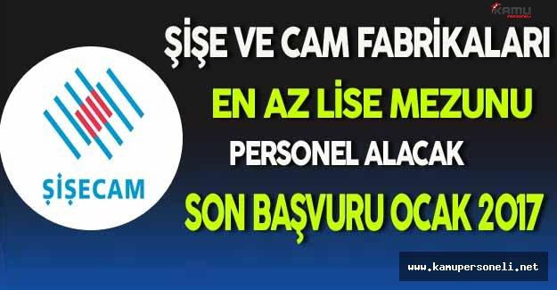 Türkiye Şişe ve Cam Fabrikaları En Az Lise Mezunu Personel Alacak