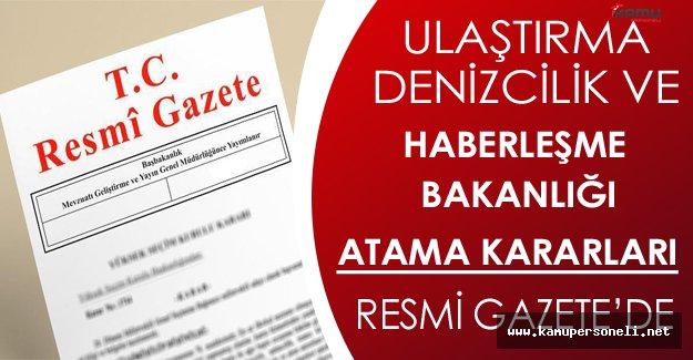 Ulaştırma Denizcilik ve Haberleşme Bakanlığı Atama Kararları Resmi Gazete'de Yayınlandı