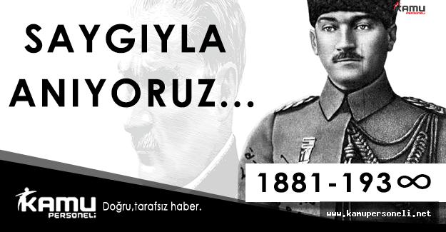Ulu Önder Mustafa Kemal Atatürk'ü Anıyoruz