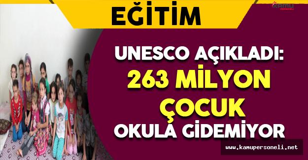 UNESCO Açıkladı: 263 Milyon Çocuk Okula Gidemiyor
