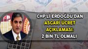 CHP'li Erdoğdu'dan 'Asgari Ücret' Açıklaması