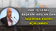Hak-İş Genel Başkanı Arslan'dan 'Taşeron İşçilere Kadro' Açıklaması