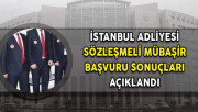 İstanbul Adliyesi Mübaşir Alımı Başvuru Sonuçları Açıklandı