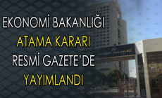 Ekonomi Bakanlığı Atama Kararı Resmi Gazete'de Yayımlandı