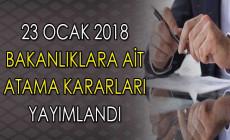 23 Ocak 2018 Tarihli Atama Kararları Resmi Gazete'de Yayımlandı