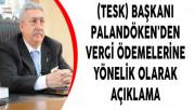 (TESK) Başkanı Palandöken'den Vergi Ödemelerine Yönelik Olarak Açıklama