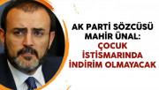 AK Parti Sözcüsü Mahir Ünal: Çocuk İstismarında İndirim Olmayacak