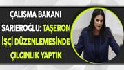Çalışma Bakanı Sarıeroğlu: Taşeron İşçi Düzenlemesinde Çılgınlık Yaptık
