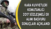 Kara Kuvvetleri Komutanlığı 2017 Sözleşmeli Er Alımı Başvuru Sonuçları Açıklandı
