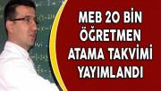 MEB 20 Bin Öğretmen Atama Takvimi Yayımlandı