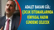 Adalet Bakanı Gül: Çocuk İstismarlarında Kimyasal Hadım Gündeme Gelecek
