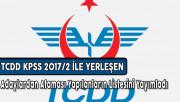 TCDD KPSS 2017/2 İle Yerleşen Adaylardan Ataması Yapılanların Listesini Yayımladı