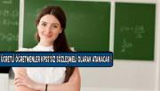 Ücretli Öğretmenlerin Ataması KPSS Olmadan Sözleşmeli Olarak Yapılacak!