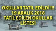 Okullar Tatil Edildi! - Yarın Hangi Okullar Tatil Edildi, 19 Aralık Okul Tatili
