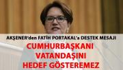 Meral Akşener, Fatih Portakal'ın hedef gösterilmesine çok kızdı