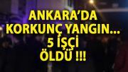 Ankara Mobilyacılar Sitesinde Yangın! 5 İşçi Öldü
