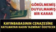 Kayınbabasının cenazesine katılmayan kadına 12 bin lira tazminat şoku