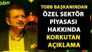 TOBB Başkanı Rifat Hisarcıklıoğlu, özel sektör piyasası hakkında flaş açıklamalarda bulundu