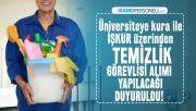 Üniversiteye İŞKUR üzerinden temizlik görevlisi alımı yapılacağı duyuruldu! Eski hükümlü ve terör mağdurları alınacak