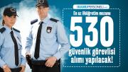 En az ilköğretim mezunu 530 güvenlik görevlisi alımı yapılacak! İŞKUR iş başvuru şartları açıklandı