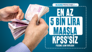 En az 5 bin lira maaşla KPSS'siz erkek kadın personel alımı yapılacak!