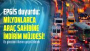 EPGİS duyurdu: Milyonlarca araç sahibine indirim müjdesi! Bu geceden itibaren geçerli olacak