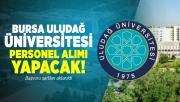 Bursa Uludağ Üniversitesi personel alımı yapacak! Başvuru şartları aktarıldı