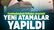 Cumhurbaşkanı Erdoğan onayladı! Yeni atamalar yapıldı