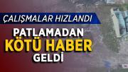 Sakarya'daki Patlamadan Kötü Haber Geldi ! Çalışmalar Hızlandırıldı