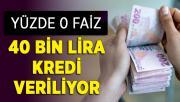 Faiz Olmadan 40 Bin Lira Kredi Alabilirsiniz ! Açıklama Yapıldı