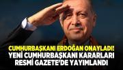 Cumhurbaşkanı Erdoğan onayladı! Yeni Cumhurbaşkanı kararları Resmi Gazete'de yayımlandı