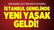 Son dakika Vali Yerlikaya duyurdu! İstanbul genelinde yeni yasak geldi!