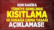 Son dakika Türkiye genelinde kısıtlama ve sokağa çıkma yasağı açıklaması!